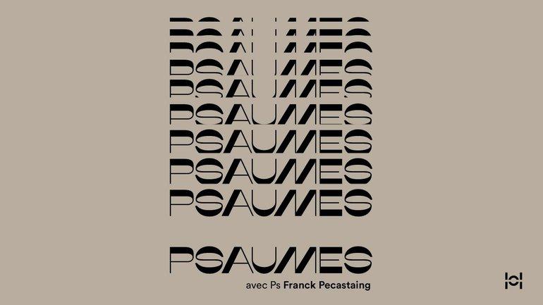 Psaumes avec Ps Franck Pecastaing #35