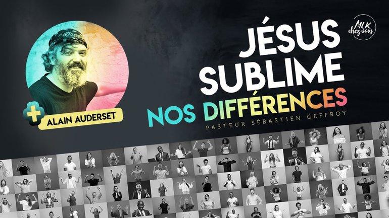 Jésus sublime nos différences - Sébastien Geffroy