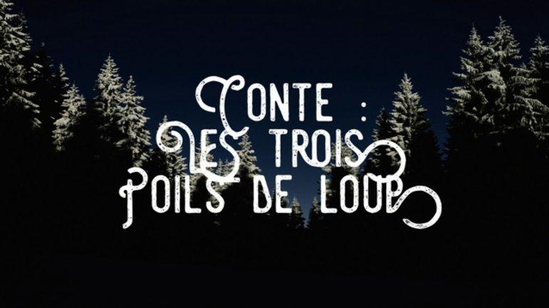 """Conte """"Les 3 poils de loup"""""""