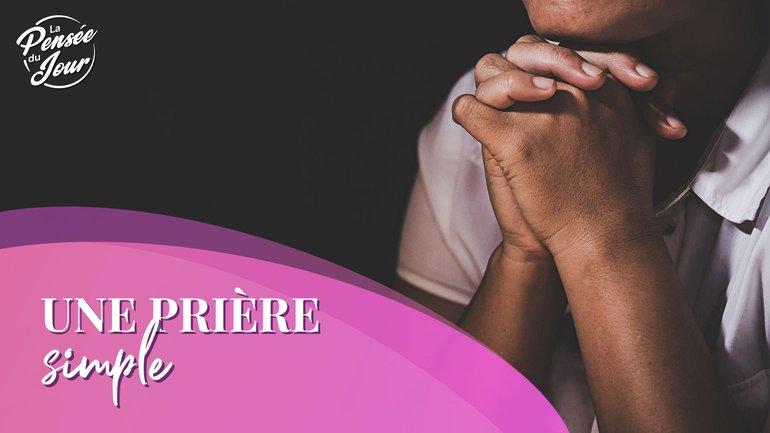 Une prière simple