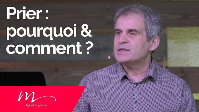 Prier : Pourquoi & Comment ? - Jean-Pierre Civelli