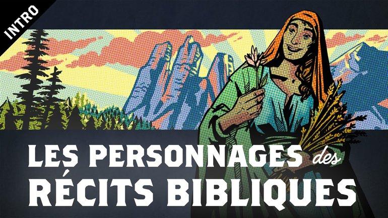 Les Personnages des Récits Bibliques