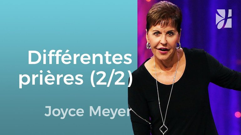 Différents genres de prières (2/2) - Joyce Meyer - JMF EEL 539 5