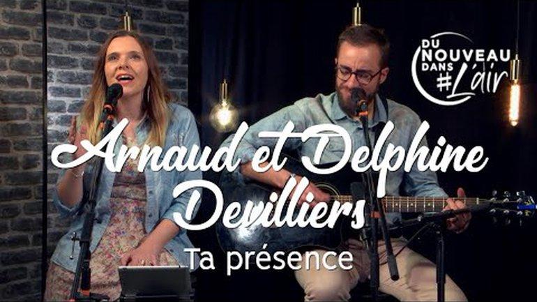 Ta présence - Arnaud & Delphine Devilliers - Du nouveau dans l'air