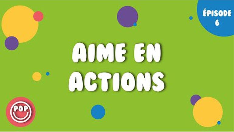 POP | Aime en actions | S2E6