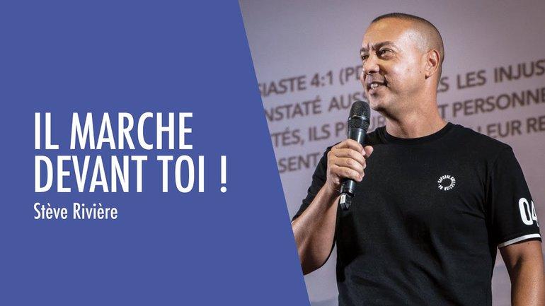 IL MARCHE DEVANT TOI !  | Stève Rivière