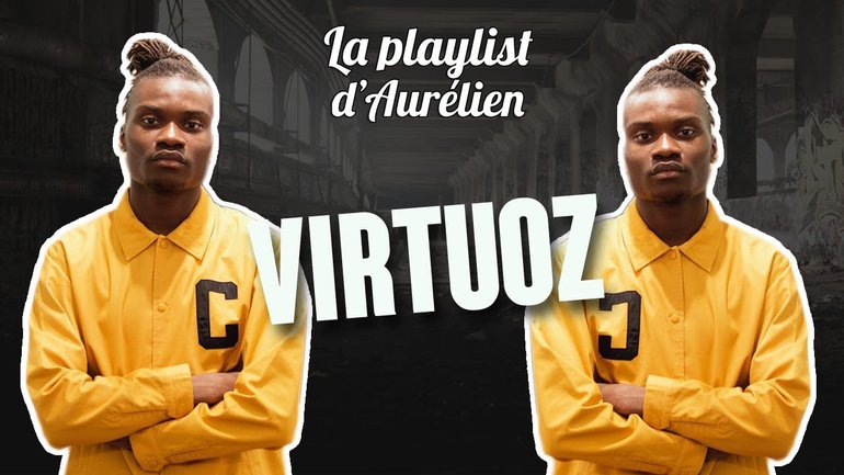 VIRTUOZ - (La Playlist d'Aurélien)