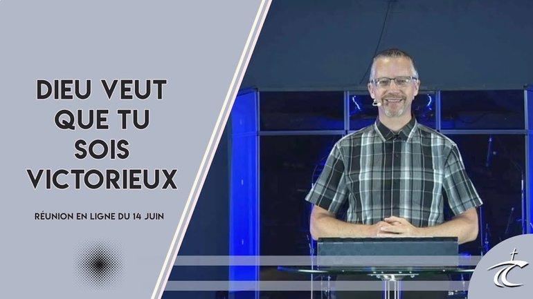 'Dieu veut que tu sois victorieux' avec P. Guy - Dimanche 14 juin 2020