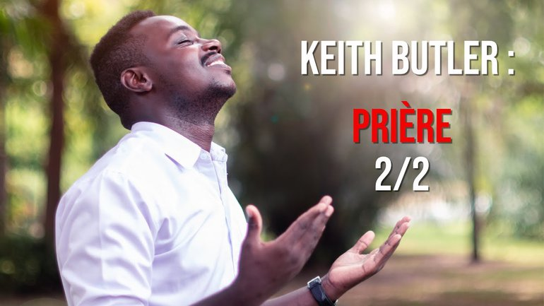 Keith Butler : Prière 2/2