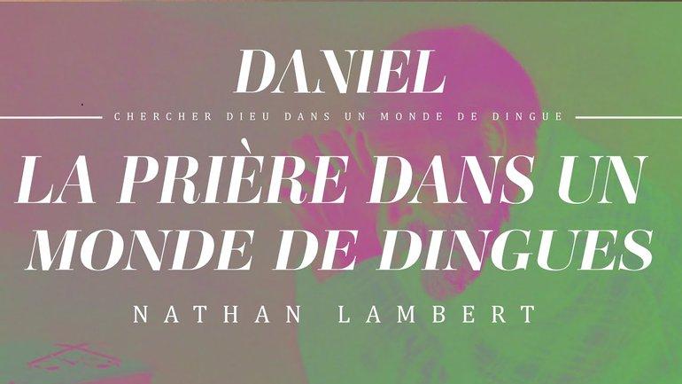 La Prière dans un Monde de Dingues - Nathan Lambert