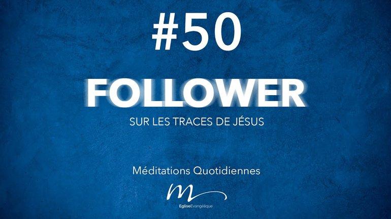 Follower Méditation 50 - Tenez-vous prêts - Jean-Pierre Civelli - Matthieu 24.36-44