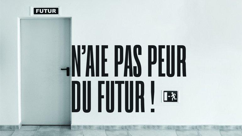 N'aie pas peur du futur