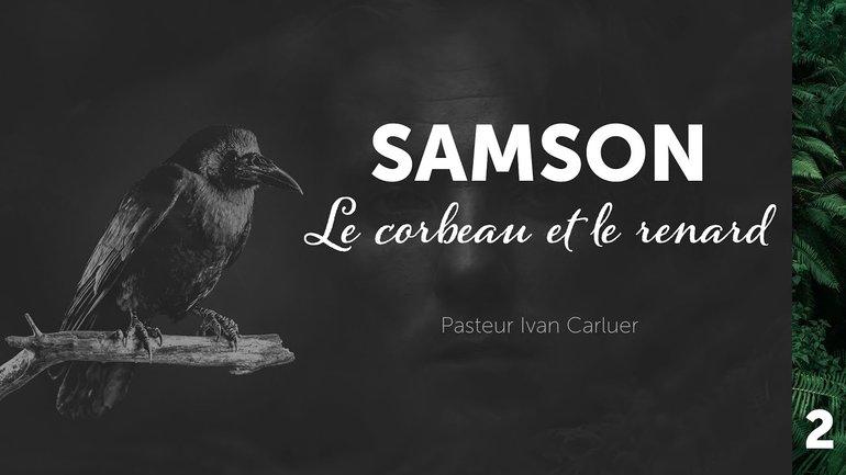 Série : Samson, Partie 2 - Le corbeau et le renard - Ivan Carluer
