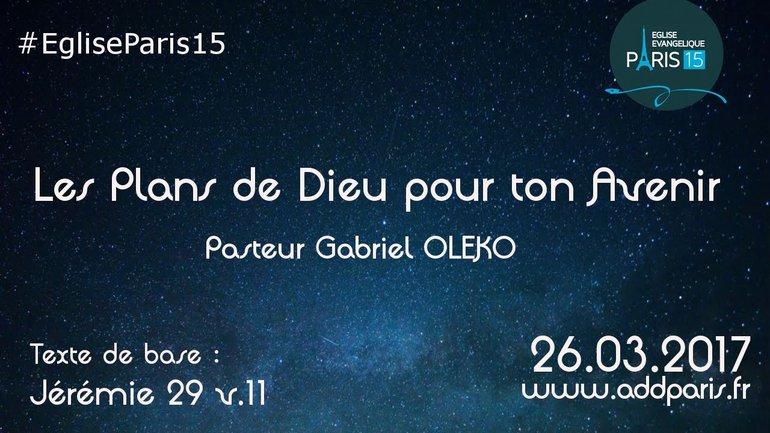Les Plans de Dieu pour ton Avenir - Pasteur Gabriel OLEKO
