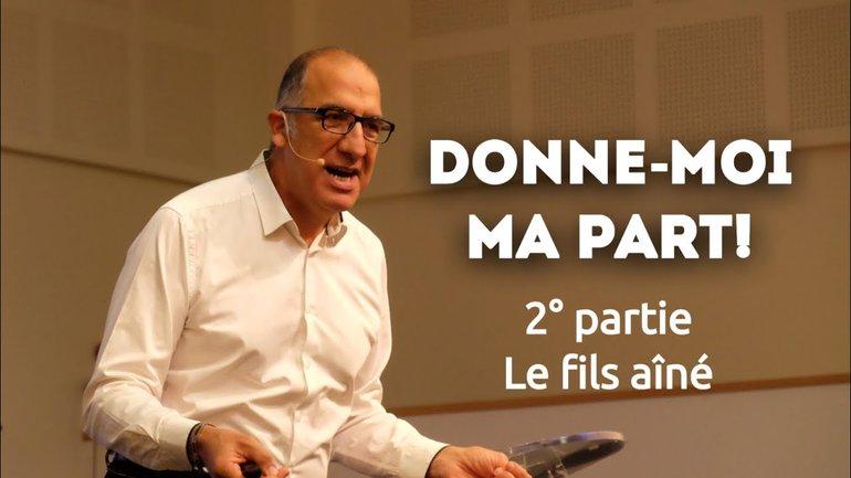 Donne-moi ma part - Le frère aîné (2) - Pasteur Alain Aghedu