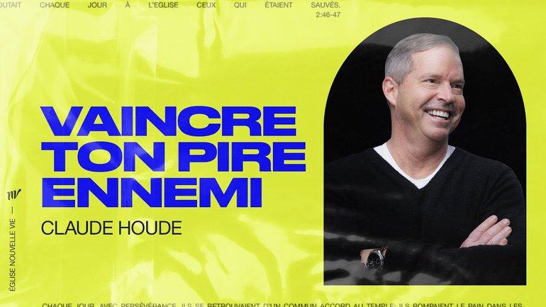 Vaincre ton ennemi   Claude Houde   Message
