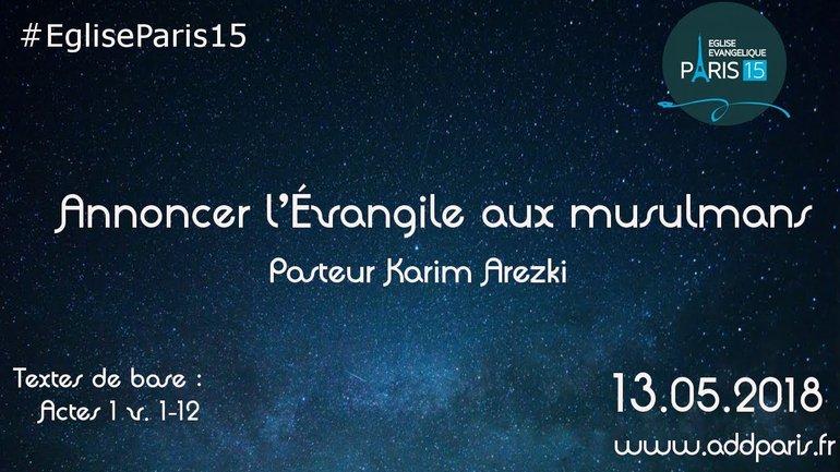 Annoncer l'Évangile aux musulmans - Pasteur Karim Arezki
