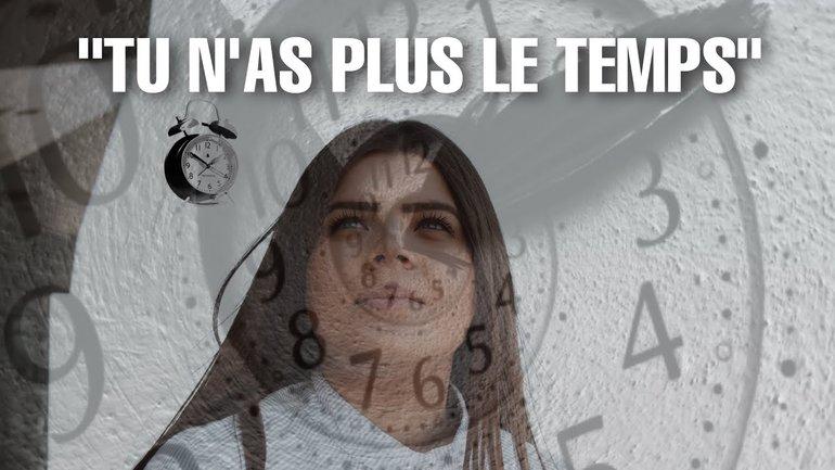 TU N'AS PLUS LE TEMPS D'AVOIR LE TEMPS