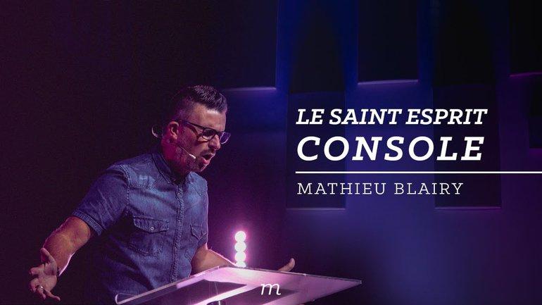 Le Saint Esprit console - Pasteur Mathieu Blairy