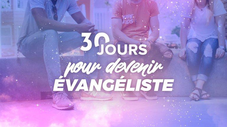 30 jours pour devenir évangéliste