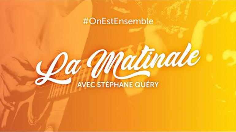 #OnEstEnsemble - La matinale du jeudi 04 mars, avec Stéphane Quéry