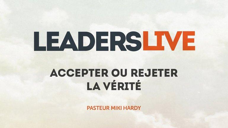 Accepter ou rejeter la vérité - Leaders Live