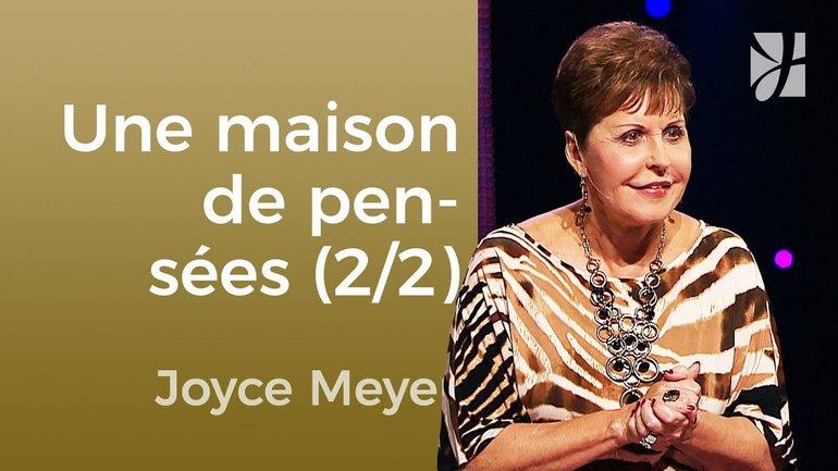 Une maison faite de pensées (2/2) - Joyce Meyer - JMF EEL 549 2