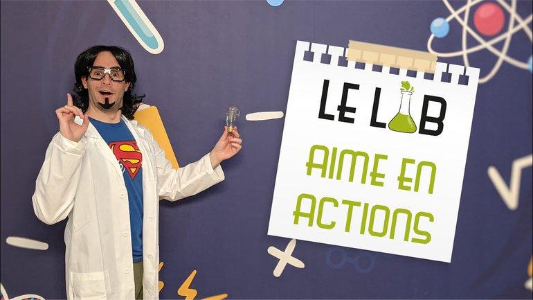 LeLAB | Aime en actions | S1E6