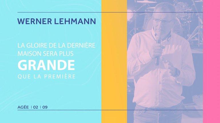 La gloire de la dernière maison sera plus grande que la première  -  Werner Lehmann