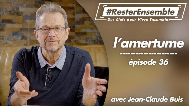 #ResterEnsemble // 36 - L'amertume - par Jean-Claude Buis