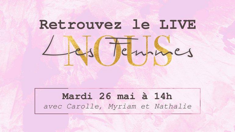 """Live """"Nous les Femmes"""" 26/05/2020"""