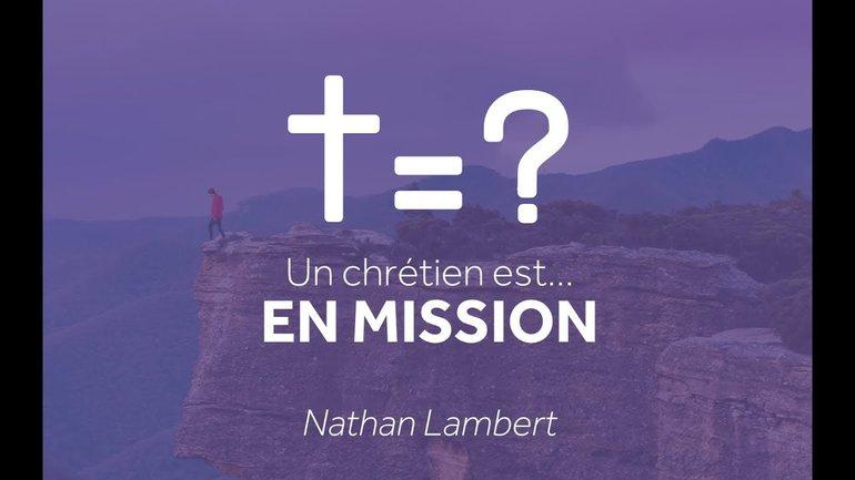 Un chrétien est... En Mission