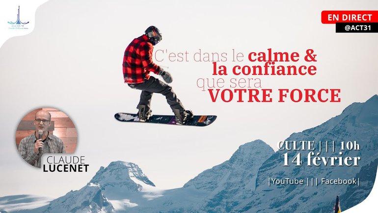 C'est dans le calme et la confiance que sera votre force par Claude Lucenet | ACT