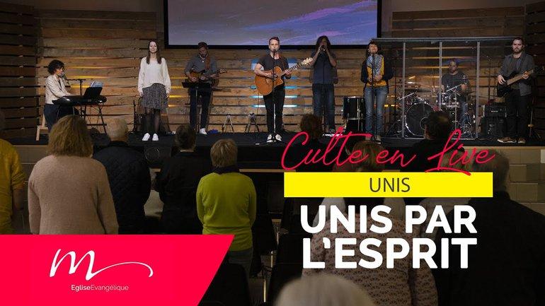 Unis #1 Unis par l'Esprit - Jéma Taboyan - Culte du dimanche 23 mai 2021 - Eglise M