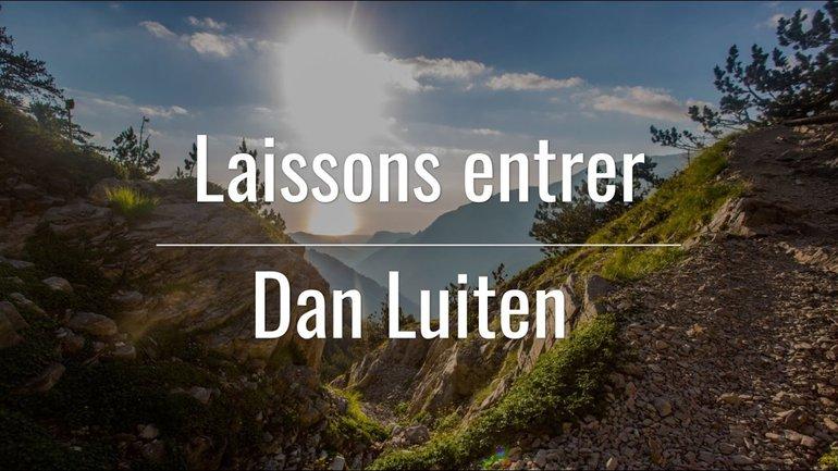 Laissons entrer - Dan Luiten - Paroles
