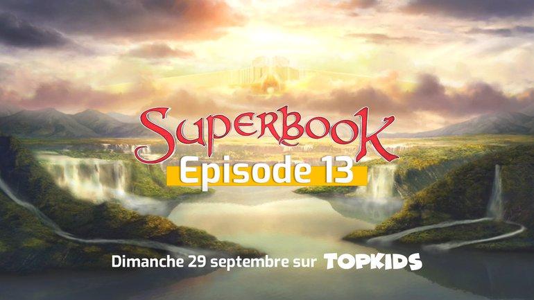 Dimanche 29 septembre, découvrez l'épisode 13 de Superbook !