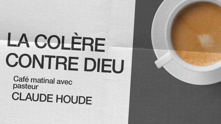 30 Novembre 2020 _La colère contre Dieu _Claude Houde