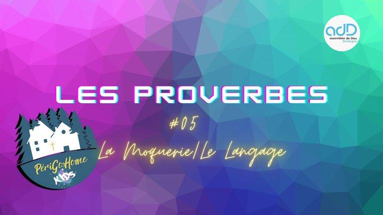 PGHKids Proverbes - #05 La moquerie/ Le langage