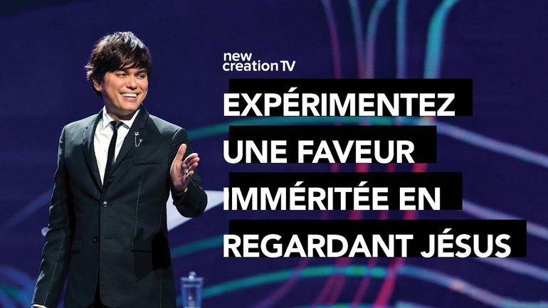 Joseph Prince - Expérimentez une faveur imméritée en regardant Jésus  | New Creation TV Français