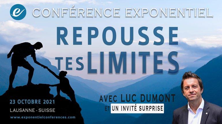 Participez à une conférence Exponentiel avec Luc Dumont pour repousser vos limites !