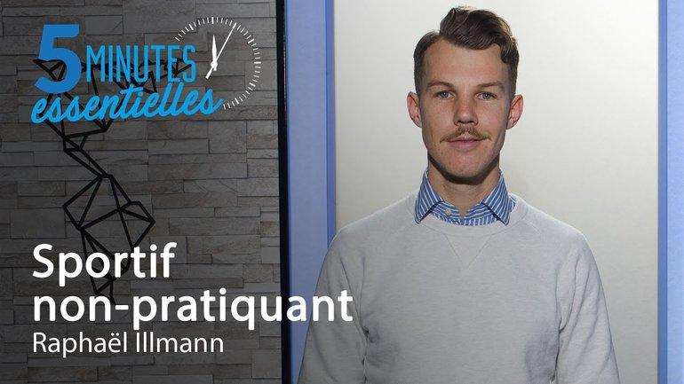 5 minutes essentielles - Raphael Illmann - Sportif non pratiquant