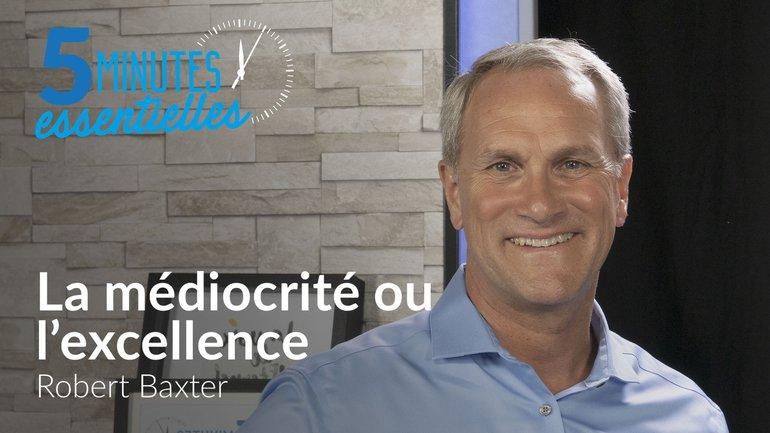 La médiocrité ou l'excellence