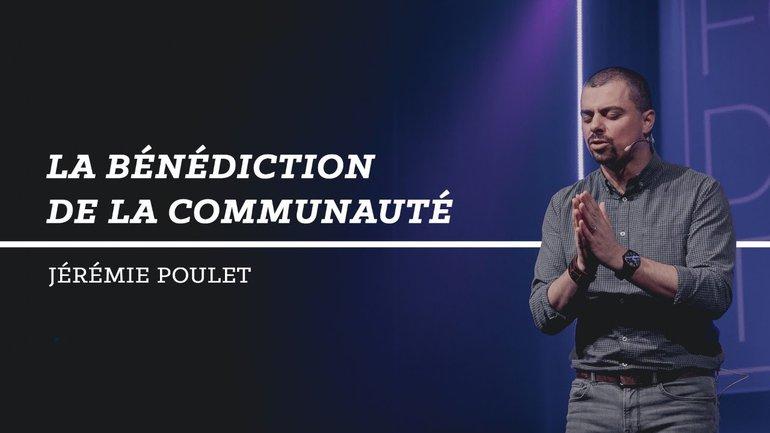 La bénédiction de la communauté - Jérémie Poulet