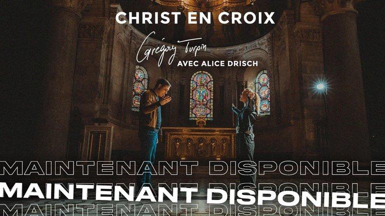 Christ en Croix, le nouveau clip de Grégory Turpin avec Alice Drisch