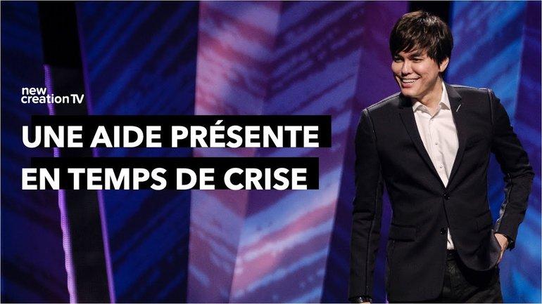 Joseph Prince - Une aide présente en temps de crise | New Creation TV Français