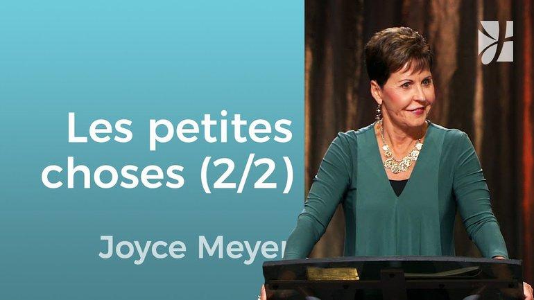 Le ministère des petites choses (2/2) - Joyce Meyer - 532-4