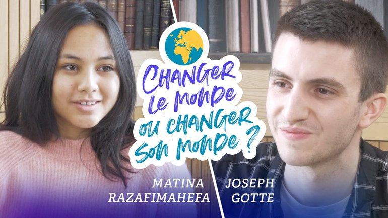 Changer le monde ou changer son monde ? - Matina Razafimahefa et Joseph Gotte