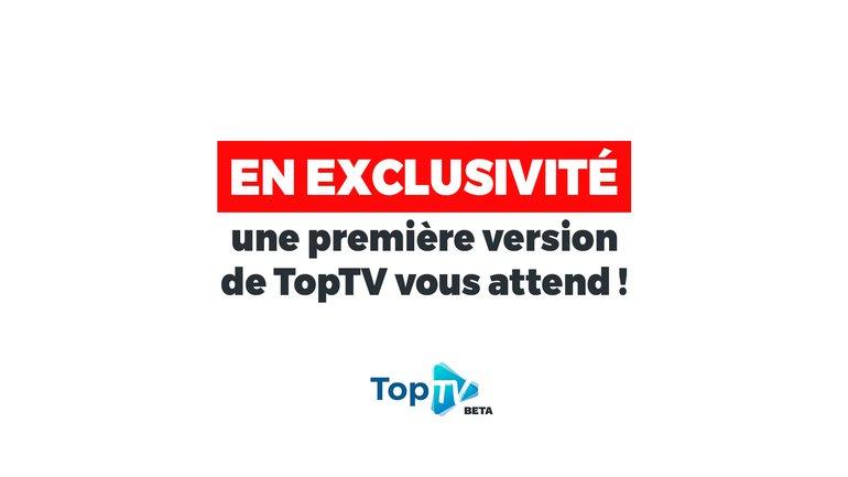 Découvrez la première version de TopTV 📺