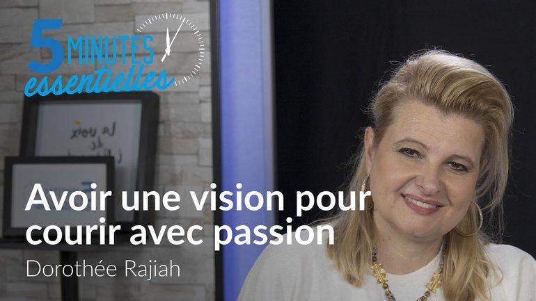 Avoir une vision pour courir avec passion