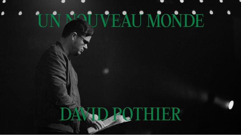 Un nouveau monde - David Pothier